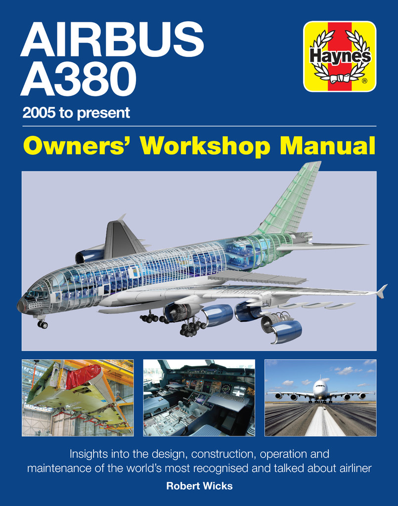 AIRBUS A380 OWNERS' WORKSHOP MANUAL 2005 TO PRESENT
